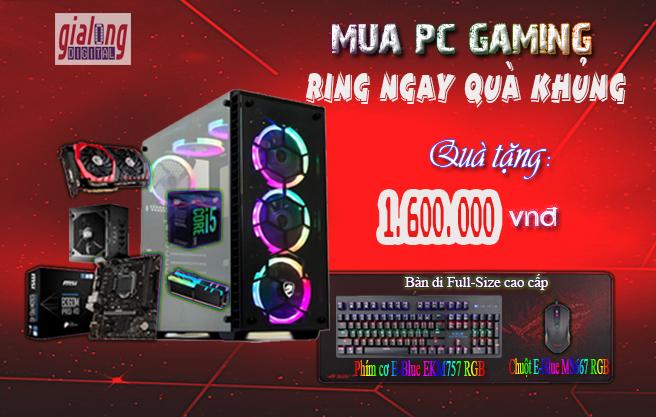MUA PC GAMING – RING NGAY BỘ QUÀ KHỦNG