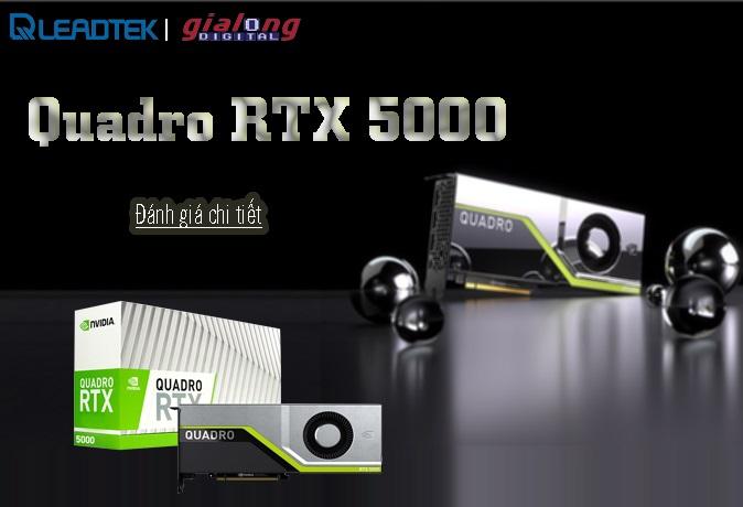 Đánh giá chi tiết VGA LEADTEK NVIDIA QUADRO RTX5000