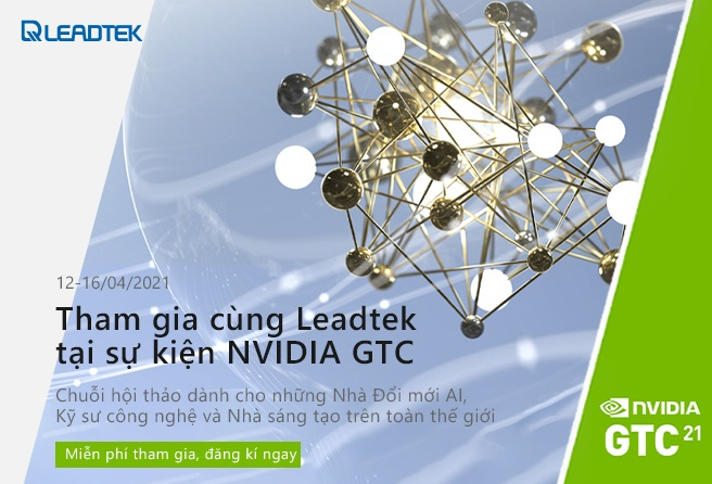 Tham gia Leadtek tại GTC của NVIDIA